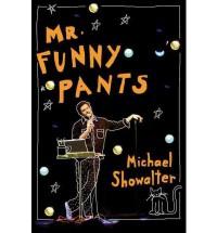 Mr. Funny Pants - Michael Showalter