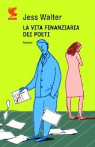 La vita finanziaria dei poeti - Jess Walter, Elisa Banfi