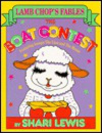 The Boat Contest: Featuring Aesop's the Lion and the Mouse (Lamb Chop's Fables) - Shari Lewis, Aesop
