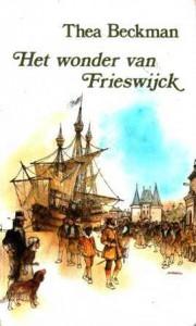 Het wonder van Frieswijck - Thea Beckman, Jan Wesseling