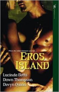 Eros Island - Lucinda Betts, Dawn Thompson, Devyn Quinn