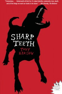 Sharp Teeth: A Novel - Toby Barlow