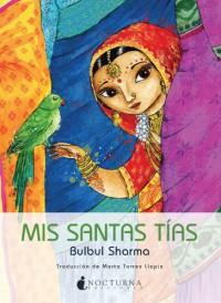 Mis santas tías - Bulbul Sharma