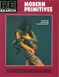 Modern Primitives: An Investigation of Contemporary Adornment and Ritual - V. Vale, Andrea Juno