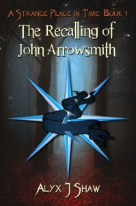 The Recalling of John Arrowsmith - Alyx J. Shaw