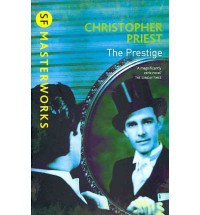 The Prestige (SF Masterworks, #86) - Christopher Priest