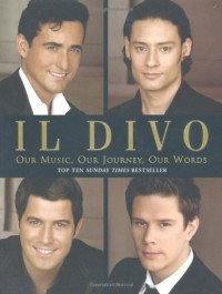 "Il Divo: Our Music, Our Journey, Our Words - Il ""Divo"", Simon Cowell"