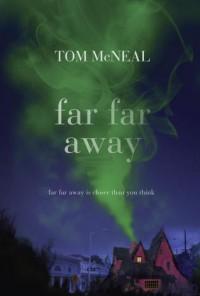 Far Far Away - Tom McNeal