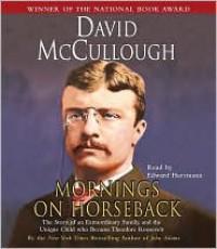 Mornings on Horseback - David McCullough, Edward Herrmann