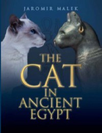 Cat in Ancient Egypt - Jaromir Malek