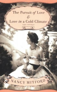 The Pursuit of Love & Love in a Cold Climate - Nancy Mitford