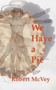 We Have a Pie - Robert McVey