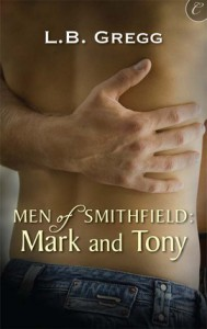 Mark and Tony (Men of Smithfield #1) - L.B. Gregg