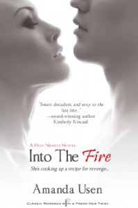 Into the Fire (A Hot Nights Series Book) (Entangled Indulgence) - Amanda Usen