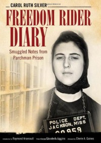 Freedom Rider Diary: Smuggled Notes from Parchman Prison (Willie Morris Books in Memoir and Biography) - Carol Ruth Silver