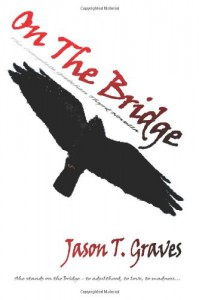 On The Bridge: The Complete Gretchen Thyrd Novella - Jason T. Graves