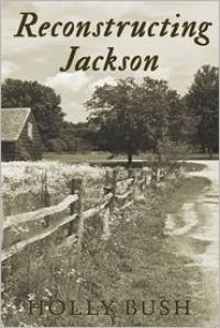 Reconstructing Jackson - Holly Bush