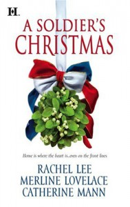 Soldier's Christmas - Rachel Lee, Merline Lovelace, Catherine Mann