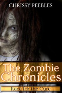 The Zombie Chronicles - Book 2 (Apocalypse Infection Unleashed Series) - Chrissy Peebles