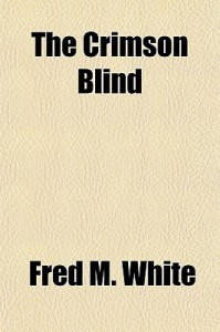 The Crimson Blind - Fred M. White