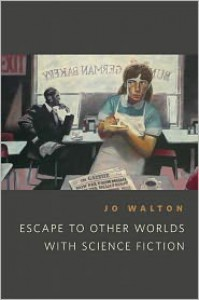 Escape to Other Worlds with Science Fiction - Jo Walton