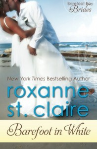 By Roxanne St. Claire Barefoot in White (Barefoot Bay Brides) (Volume 1) - Roxanne St. Claire