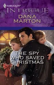 The Spy Who Saved Christmas - Dana Marton