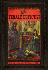 The Female Detective - Andrew Forrester, Alexander McCall Smith, Mike Ashley