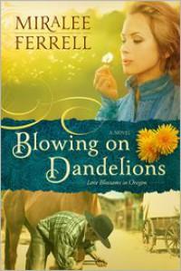 Blowing on Dandelions - Miralee Ferrell