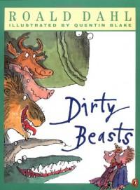 Dirty Beasts - Quentin Blake, Roald Dahl
