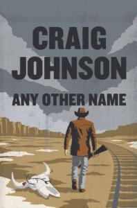 Any Other Name: A Longmire Mystery (Walt Longmire Mystery) - Craig Johnson