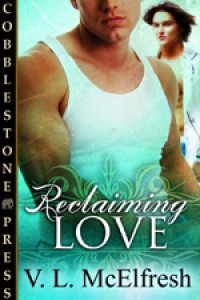 Reclaiming Love - V.L. McElfresh