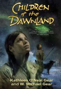 Children of the Dawnland - Kathleen O'Neal Gear, W. Michael Gear