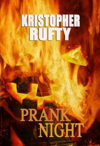 Prank Night - Kristopher Rufty