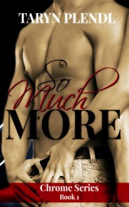So Much More (The Chrome Series Book 1) - Taryn Plendl
