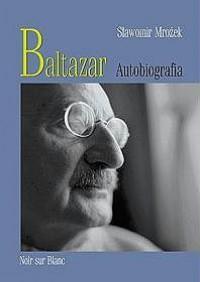 Baltazar. Autobiografia - Sławomir Mrożek