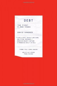 Debt: The First 5,000 Years - David Graeber