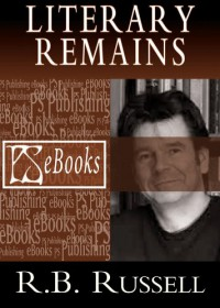 Literary Remains - R. B. Russell