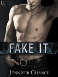 Fake It (Rule Breakers #2) - Jennifer Chance
