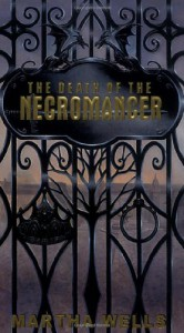 The Death of the Necromancer - Martha Wells