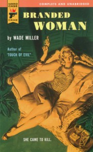 Branded Woman (Hard Case Crime #11) - Wade Miller