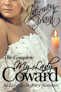 My Lady Coward: An Episodic Regency Romance - Jaimey Grant
