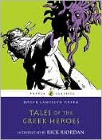 Tales of the Greek Heroes - Roger Lancelyn Green, Rick Riordan