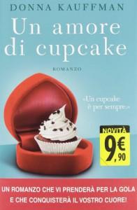 Un amore di cupcake - Donna Kauffman