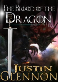 The Blood of the Dragon - Justin Glennon