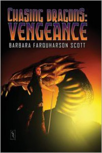 Chasing Dragons: Vengeance - Barbara Scott
