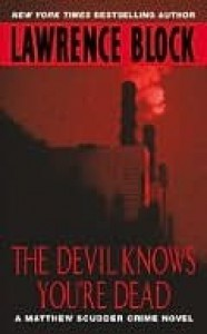 The Devil Knows You're Dead (Matthew Scudder, #11) - Lawrence Block