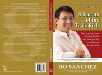 8 Secrets Of The Truly Rich - Bo Sanchez
