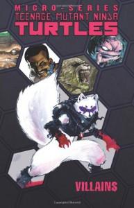 Teenage Mutant Ninja Turtles: Villain Micro-Series Volume 1 (Teenage Mutant Ninja Turtles Micro-Series) - Brian Lynch, Joshua Williamson, Erik Burnham, Jason Ciaramella
