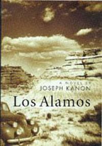 Los Alamos. - Joseph Kanon
